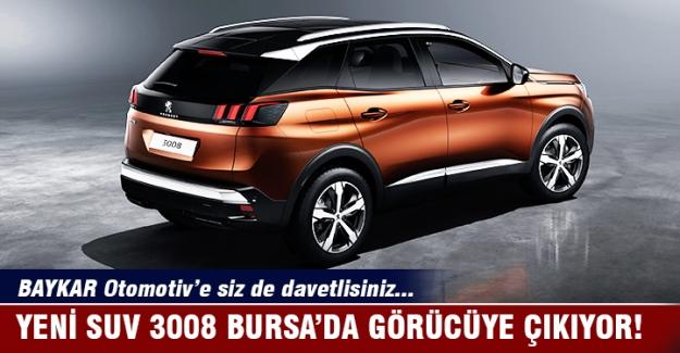 Yeni SUV 3008 Bursa'da BAYKAR Otomotiv'de görücüye çıkıyor!