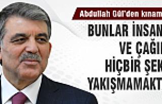 Abdullah Gül'den İsrail'e kınama!