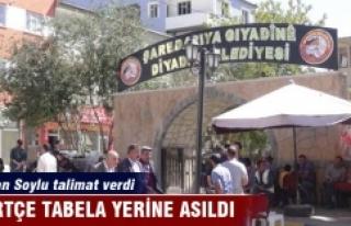 Bakan Soylu'nun talimatıyla Kürtçe tabela...