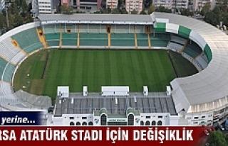 Bursa Atatürk Stadı için değişiklik
