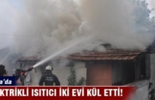 Bursa'da elektrikli ısıtıcı iki evi kül...