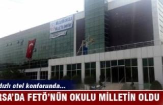 Bursa'da FETÖ'nün okulu milletin oldu