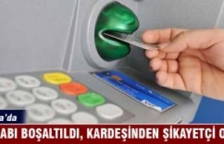 Bursa'da hesabı boşaltıldı, kardeşinden...