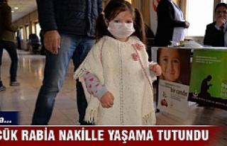 Bursa'da küçük Rabia nakille yaşama tutundu