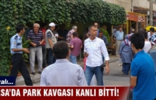 Bursa'da park kavgasında silahlar konuştu!