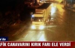 Bursa'da trafik canavarını kırık farı ele...