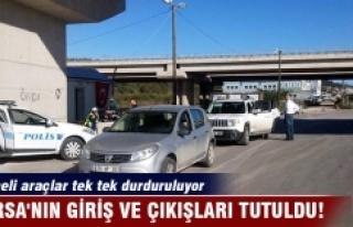 Bursa'nın giriş ve çıkışları tutuldu