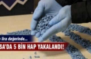 Bursa'da 5 bin hap ele geçirildi!