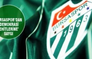 """Bursaspor'dan """"demokrasi şehitlerine""""..."""