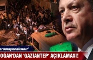 Cumhurbaşkanı Erdoğan'dan 'Gaziantep'...