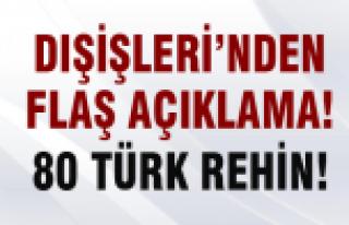 Dışişleri: Irak'ta 80 Türk rehin