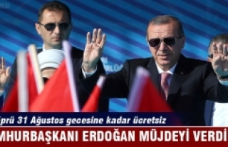 Erdoğan: Yavuz Sultan Selim Köprüsü 31 Ağustos...