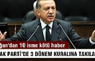 Erdoğan'dan AK Partili 10 isme kötü haber