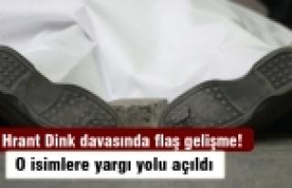 Hrant Dink davasında flaş gelişme! O isimlere yargı...