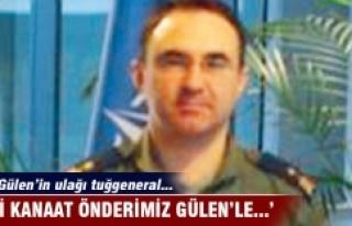 İşte Gülen'in ulağı tuğgeneral Hakan Evrim!