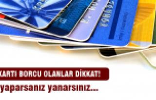 Kredi kartı borcu olanlara uyarı!