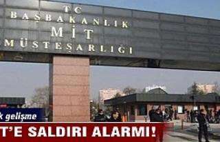 MİT'e saldırı alarmı!