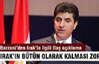 Neçirvan Barzani: Irak'ın bütün olarak kalması...