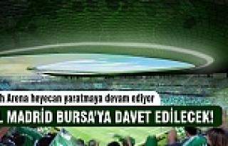 Real Madrid Bursa'ya davet edilecek!