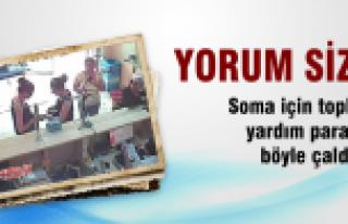 Soma için toplanan yardım paralarını çaldılar