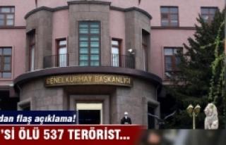 TSK açıkladı: 537 terörist...