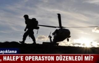 TSK, Halep'e operasyon düzenledi mi?