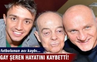 Turgay Şeren hayatını kaybetti!