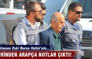 Tutuklanan Eski Bursa Valisinin üzerinde Arapça...