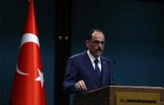 """Cumhurbaşkanlığı Sözcüsü Kalın:  """"Sevkiyatımız devam edecek"""""""