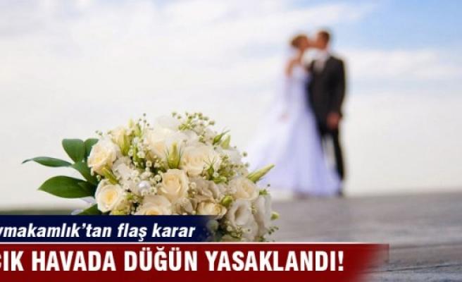 Açık alanda düğün yasaklandı