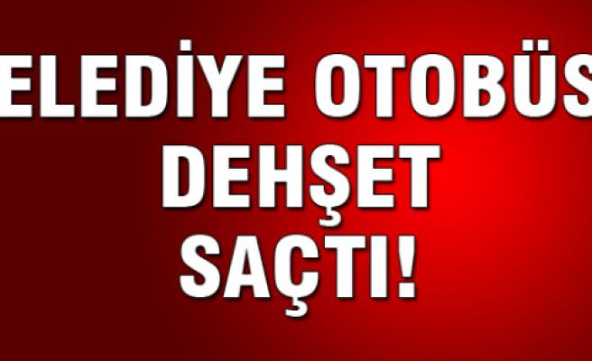 Ankara'da otobüs dehşet saçtı!