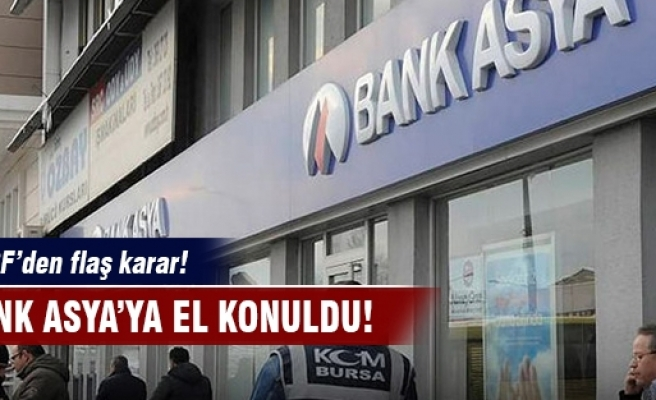 Bank Asya'ya el konuldu!