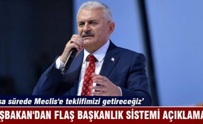 Başbakan'dan flaş Başkanlık Sistemi açıklaması