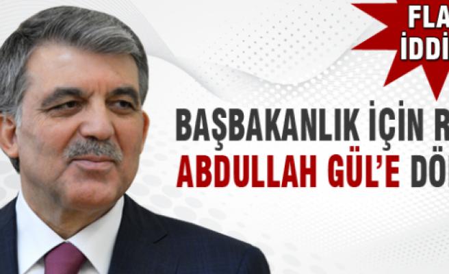 Başbakanlık için rota Abdullah Gül'e döndü iddiası!