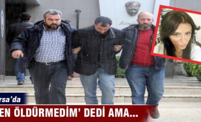 Bursa'da 'Ben öldürmedim' dedi, 18 yıl ceza aldı