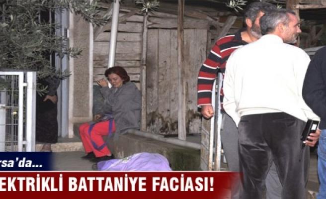 Bursa'da elektrikli battaniye faciası