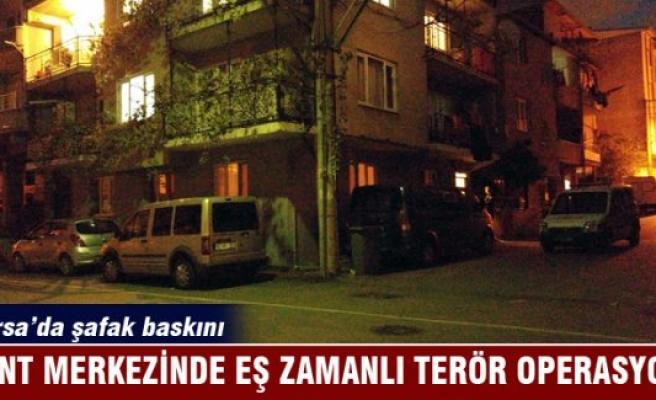 Bursa'da eş zamanlı terör operasyonu