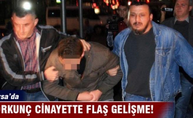 Bursa'da korkunç cinayette flaş gelişme!