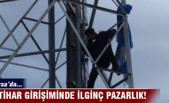 Bursa'da intihar girişiminde pazarlık!