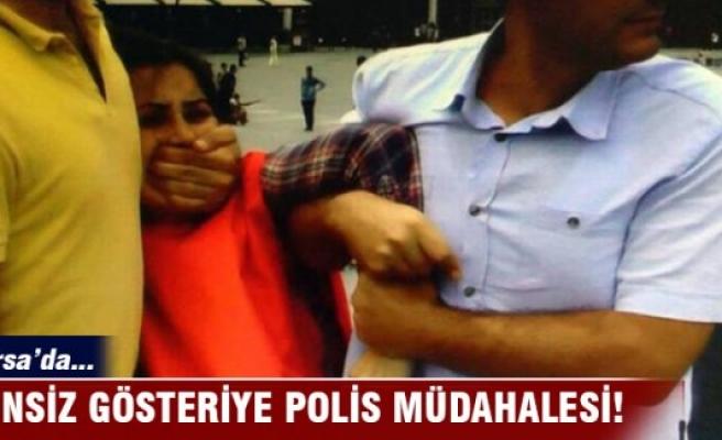 Bursa'da izinsiz gösteriye polis müdahalesi