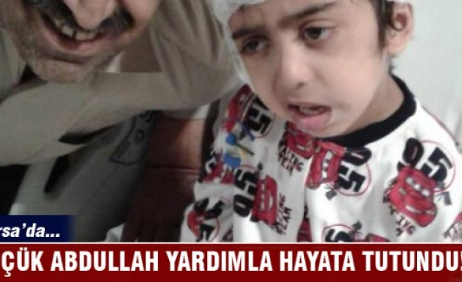 Bursa'da küçük Abdullah yardımla hayata tutundu