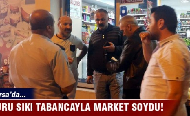 Bursa'da kuru sıkı tabanca ile market soydu