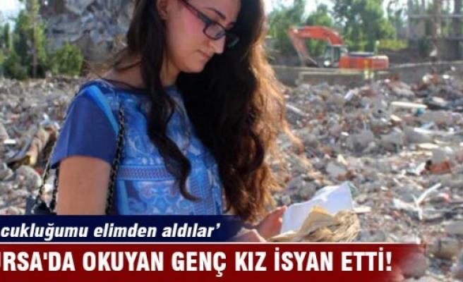 Bursa'da okuyan üniversiteli genç kız isyan etti!