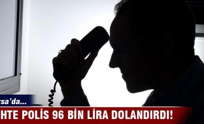 Bursa'da sahte polis 96 bin lira dolandırdı