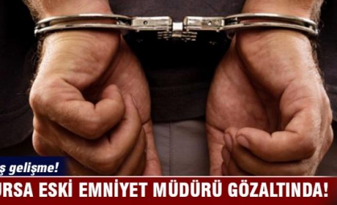 Bursa eski emniyet müdürü Halil İbrahim Doğan gözaltında!