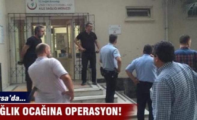 Bursa İznik'te sağlık ocağında görevli doktor gözaltına alındı