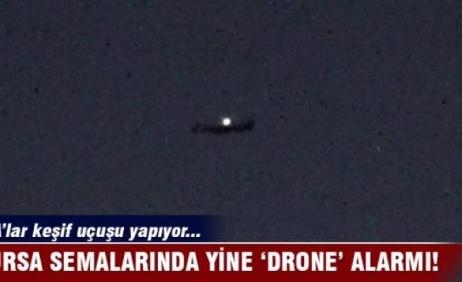 Bursa semalarında yine drone alarmı
