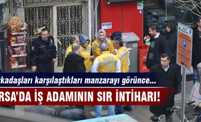 Bursa'da iş adamının sır intiharı!