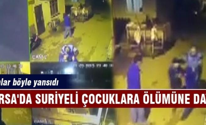 Bursa'da Suriyeli çocuklara ölümüne meydan dayağı!
