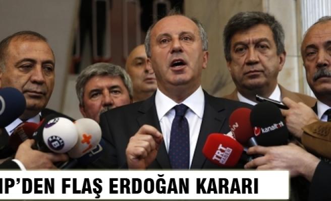 CHP'den flaş Erdoğan kararı